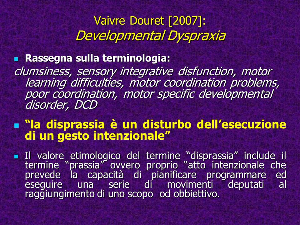 Vaivre Douret [2007]: Developmental Dyspraxia